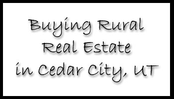 When Buying Rural Real Estate in Cedar City